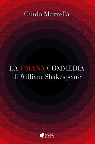 LA UMANA COMMEDIA di William Shakespeare