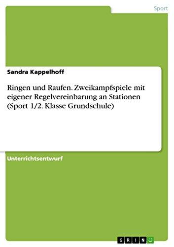 Ringen und Raufen. Zweikampfspiele mit eigener Regelvereinbarung an Stationen (Sport 1/2. Klasse Grundschule) (German Edition)