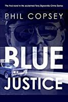 Blue Justice (The Tony Signorotto)