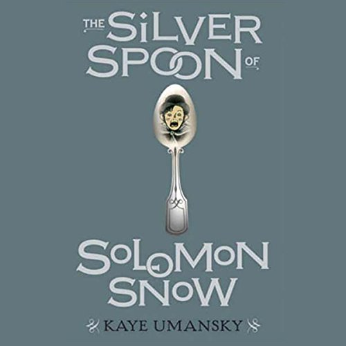 The Silver Spoon of Solomon Snow  audiobook cover art