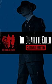 The Cigarette Killer: A Seth and Ava Mystery (Seth and Ava Mysteries Book 4) by [Claudia Hall Christian]