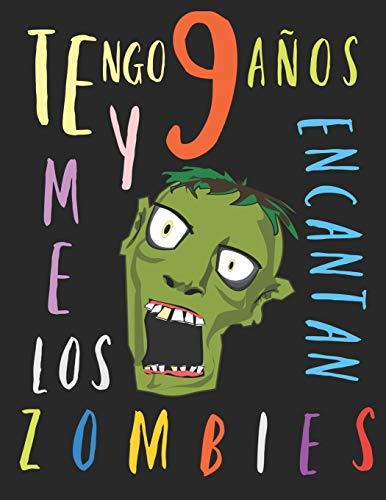 Tengo 9 años y me encantan los zombies: El libro para colorear para niños que aman los zombies