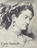 CARLE VANLOO. PREMIER PEINTRE DU ROI (NICE 1705-PARIS 1765)