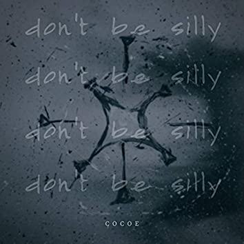 Don't Be Silly