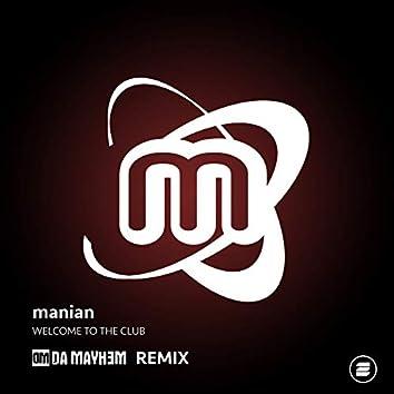 Welcome to the Club (Da Mayh3m Remix)