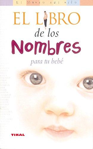 Libro De Los Nombres Para Tu Bebe, El (El Mundo Del Niño)