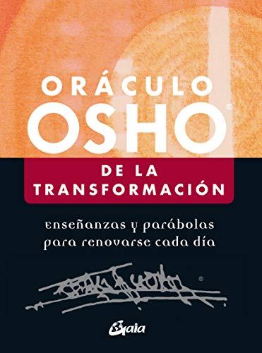 Oraculo Osho de la transformación. Enseñanzas y parábolas para renovarse cada día