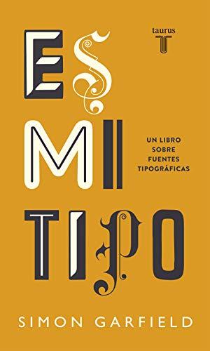 Es mi tipo: Un libro sobre fuentes tipográficas (Pensamiento)
