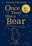 Winnie-the-Pooh: Once There Was a Bear (The Official 95th Anniversary Prequel): Enjoy a step back in time with the authorised prequel, Winnie-the-Pooh: Once There Was a Bear