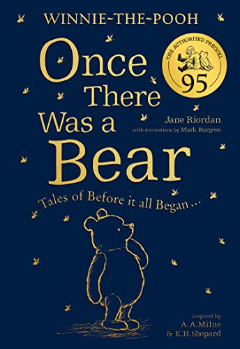 Winnie-the-Pooh: Once There Was a Bear (The Official 95th Anniversary Prequel): Tales of Before it All Began …