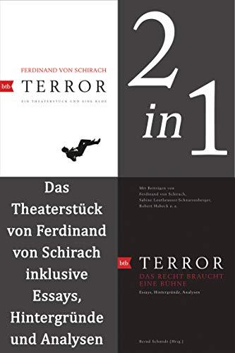 Terror: erweiterte Ausgabe: Das Theaterstück von Ferdinand von Schirach inklusive Essays, Hintergründe und Analysen