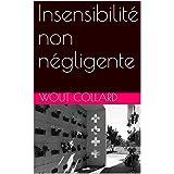 Insensibilité non négligente (French Edition)