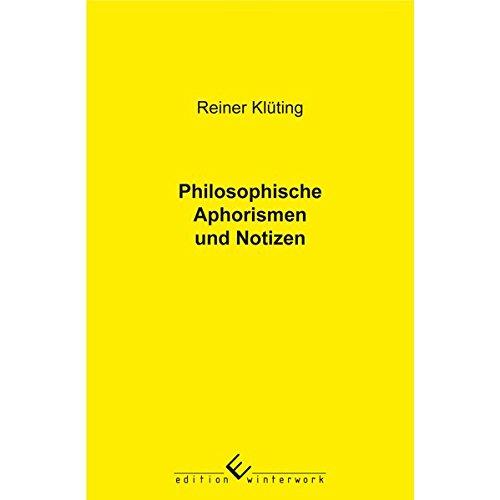 Philosophische Aphorismen und Notizen