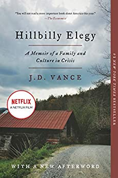 Hillbilly Elegy: A Memoir of a Family and Culture in Crisis by [J. D. Vance]