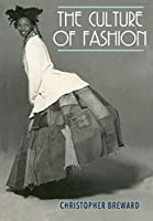 The Culture of Fashion: A New History of Fashionable Dress (Studies in Design)