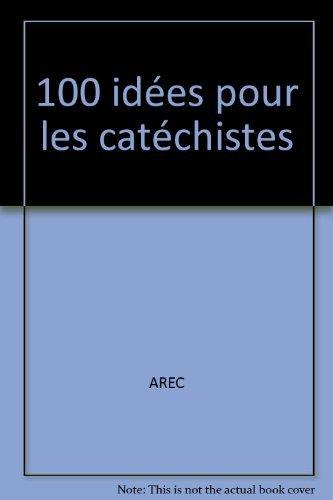 100 idées pour les catéchistes PDF Books