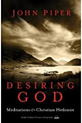 Desiring God, Revised Edition: Meditations of a Christian Hedonist Kindle Edition