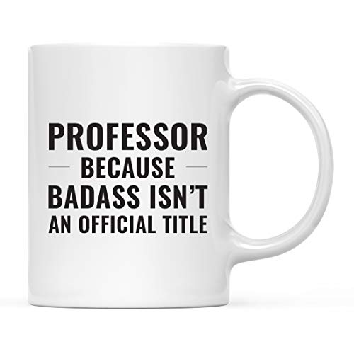 Andaz Press 11oz. Coffee Mug Gag Gift, Professor Because Badass Isn't an Official Title, 1-Pack