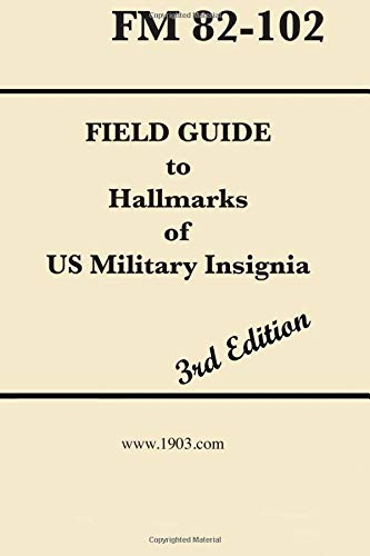 Field Guide to Hallmarks of US Military Insignia: Expanded 3rd Edition