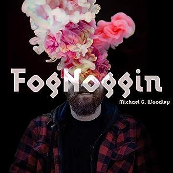 FogNoggin