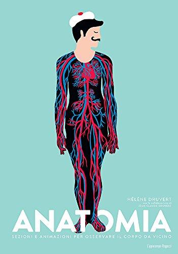 Anatomia. Sezioni e animazioni per osservare il corpo da vicino