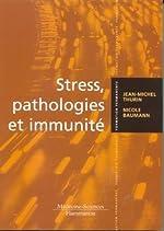 Stress, pathologies et immunité de Nicole Baumann