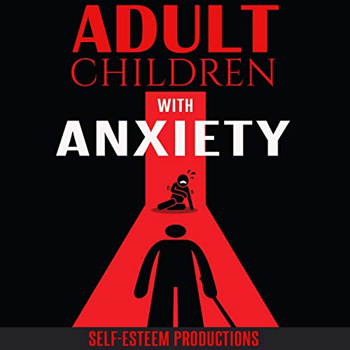 Adult Children with Anxiety cover art