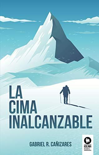 La cima inalcanzable (Novela de aventuras)