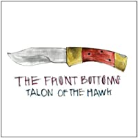 Talon of the Hawk by Front Bottoms (2013-05-21)
