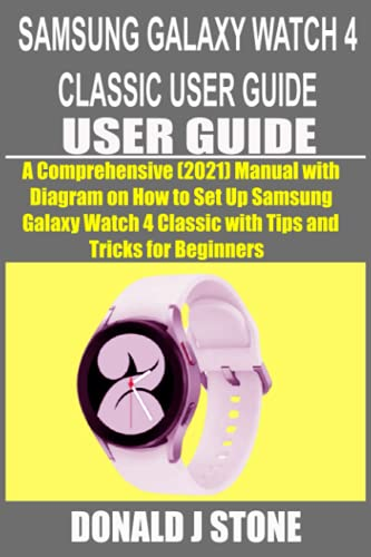 SAMSUNG GALAXY WATCH 4 CLASSIC USER GUIDE: agram on How to Set Up Samsung Galaxy Watch 4 Classic with Tips and Tricks for Beginners