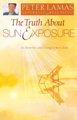 The Truth About Sun & Exposure: Its Benefits And Dangers Revealed