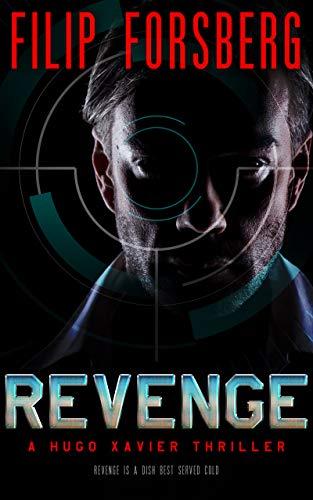 REVENGE: A technothriller (Hugo Xavier Series Book 1)