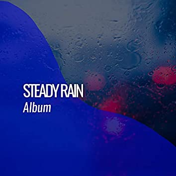 """ Dreamy Steady Rain & Nature Album """