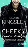 Cheeky Room Mate: Weston und Kendra (Bookboyfriends Reihe 2) von Claire Kingsley
