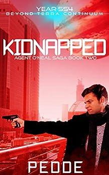 Kidnapped (Agent O'Neal Saga Book 2) by [Nathan Pedde]