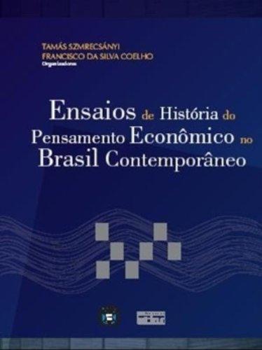 Ensaios De História Do Pensamento Econômico No Brasil Contemporâneo