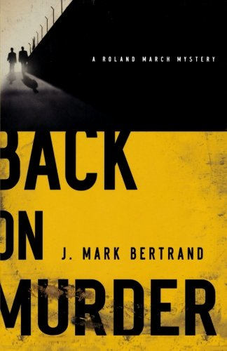 Back on Murder (A Roland March Mystery)