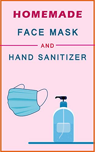 HOMEMADE FACE MASK AND HAND SANITIZER: how to make Face Mask Protection and Hand Sanitizer at Home