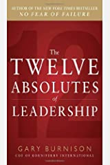 The 12 Immutable Elements of Leadership: Battle-tested Insights on What It Takes to Lead Your Organization Hardcover