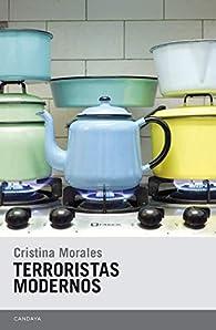 Terroristas modernos par Cristina Morales