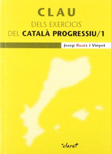 Clau dels exercicis del Català Progressiu /1 (CLARET)