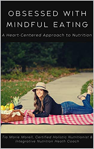 Obsessed With Mindful Eating: A Heart-Centered Approach to Nutrition (English Edition)