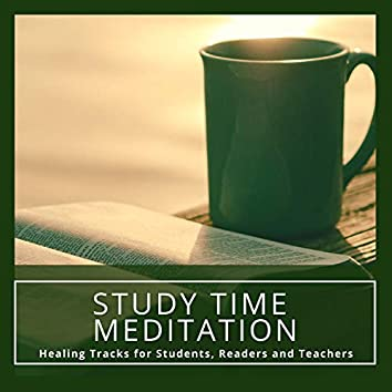 Study Time Meditation - Healing Tracks For Students, Readers And Teachers