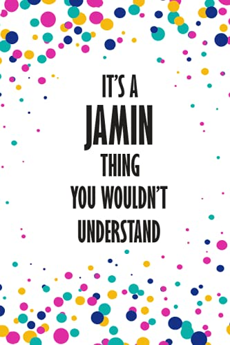 It's a Jamin Thing You Wouldn't Understand: Funny Lined Journal Notebook, College Ruled Lined Paper,Personalized Name gifts for girls, women & men : School gifts for kids , Gifts for JAMIN Matte cover