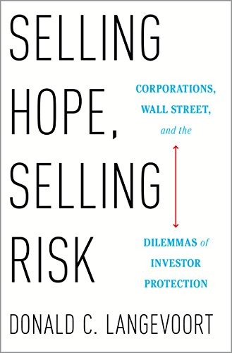 Selling Hope, Selling Risk: Corporations, Wall Street, and the Dilemmas of Investor Protection (English Edition)