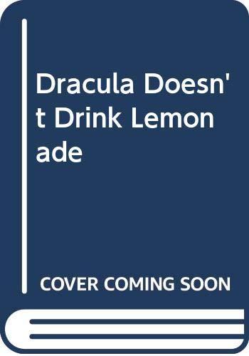 Dracula Doesn't Drink Lemonade 0606074449 Book Cover