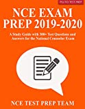 NCE Exam Prep 2019-2020: A Study Guide with...