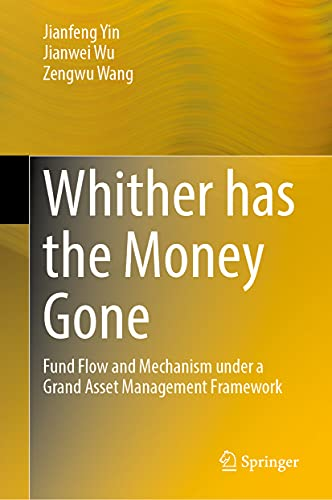 Whither Has the Money Gone: Fund Flow and Mechanism Under a Grand Asset Management Framework