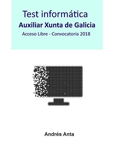 Test Informática Auxiliar Xunta de Galicia: Acceso Libre - Convocatoria 2018