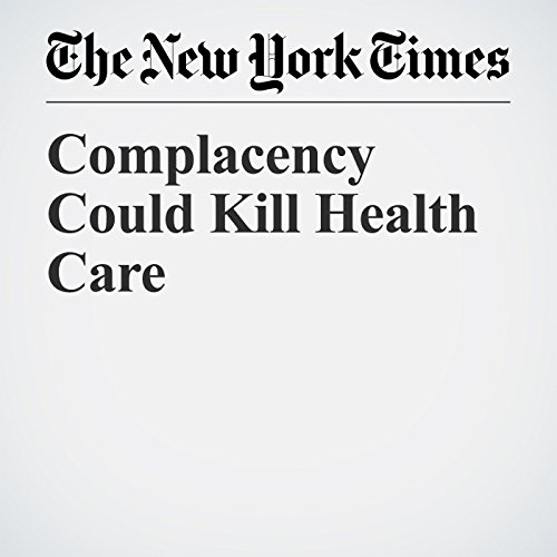 Complacency Could Kill Health Care copertina